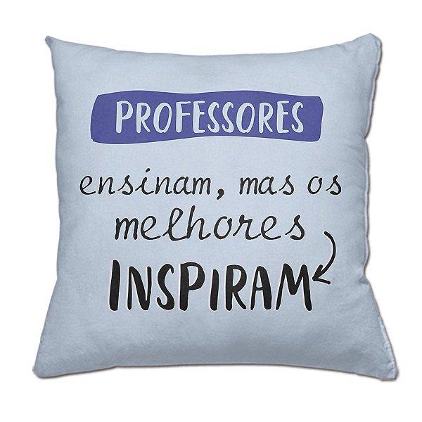 Almofada Personalizada Professores Ensinam, mas os Melhores Inspiram