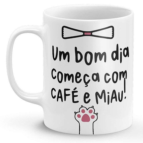 Caneca de Porcelana Um Bom Dia Começa com Café e MiAU!