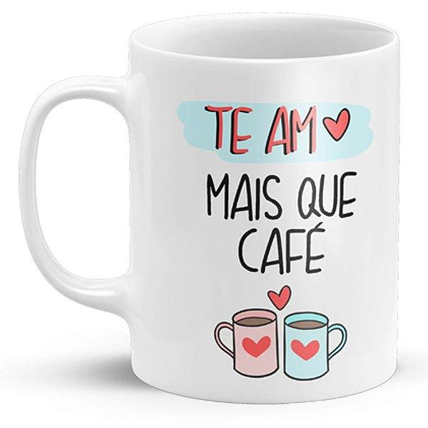 Caneca de Porcelana Te Amo Mais que Café