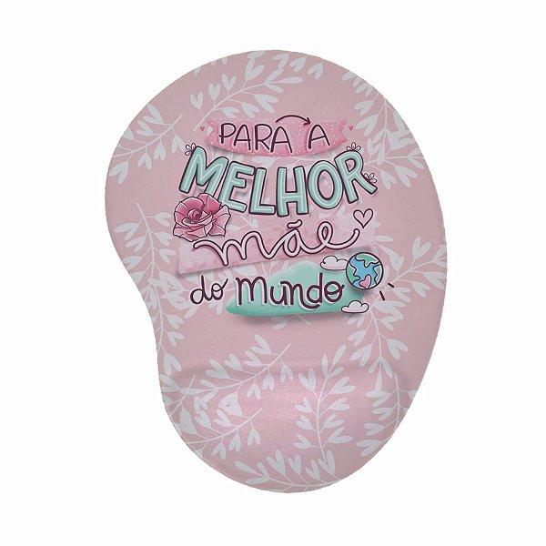 Mouse Pad Ergonômico Para a Melhor Mãe do Mundo