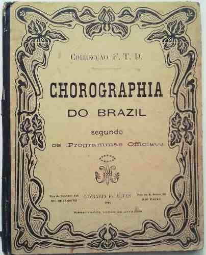 Livro Chorographia Do Brasil, 1911, Editora Fr. Alves