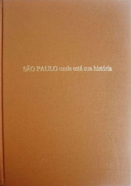 Livro São Paulo Onde Está Sua História, Masp, 1981