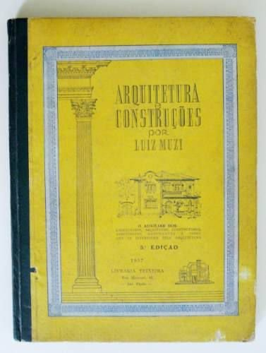 Livro Arquitetura E Construções, por Luiz Muzi, 1957