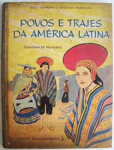 Livro Povos e Trajes da América Latina, por Schaden e G. Mussolini