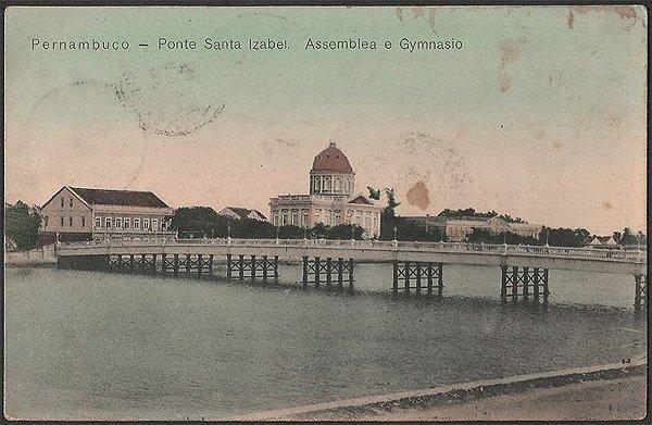 Recife - Pernambuco - Ponte Santa Izabel, Assembleia e Gymnasio, Cartão Postal Antigo Tipográfico de 1911