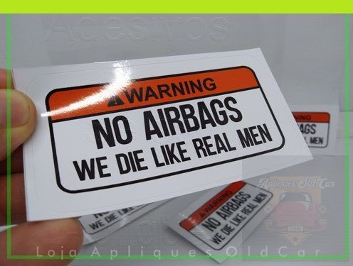ADESIVO !WARNING! - NO AIRBAGS - WE DIE LIKE REAL MEN