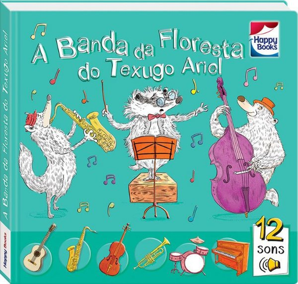APRENDIZADO MUSICAL: BANDA DA FLORESTA DO TEXUGO ARIEL, A
