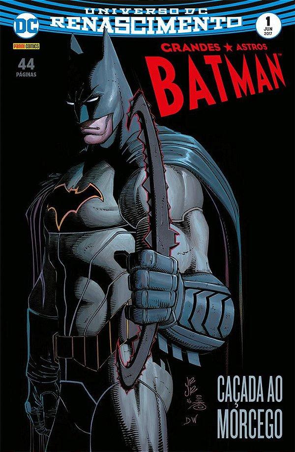 UNIVERSO DC RENASCIMENTO: GRANDES ASTROS BATMAN