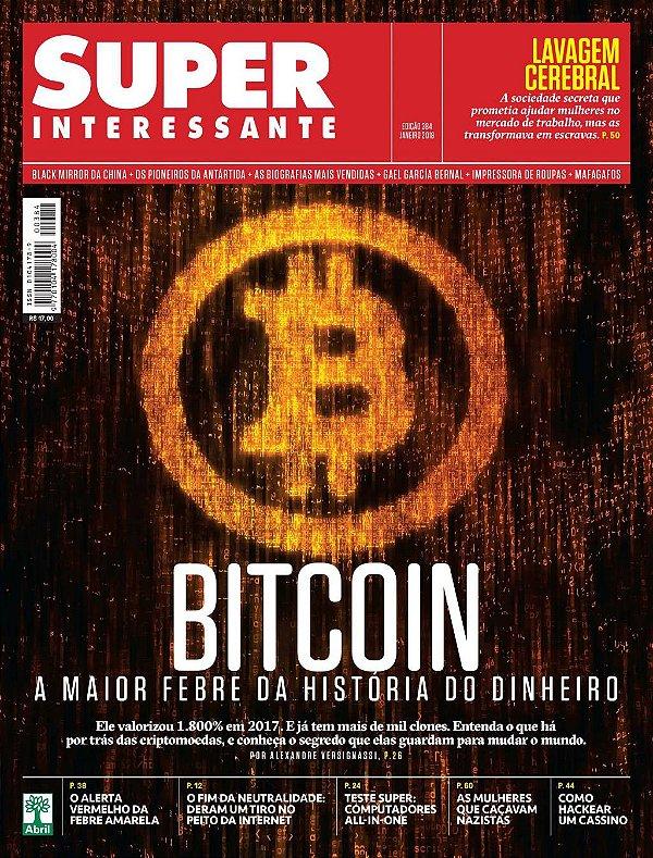 SUPERINTERESSANTE  - BITCOIN - A MAIOR FEBRE DA HISTÓRIA DO DINHEIRO - ED.384