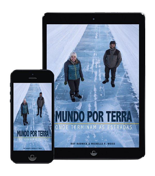 Livro Mundo por Terra - Onde terminam as estradas (Digital) /// ATENÇÃO, LINKS PARA A COMPRA LOGO ABAIXO NA DESCRIÇÃO.