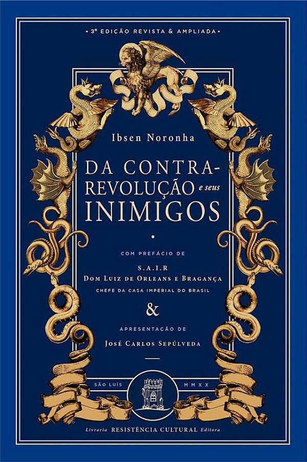 DA CONTRA-REVOLUÇÃO E SEUS INIMIGOS, de Ibsen Noronha