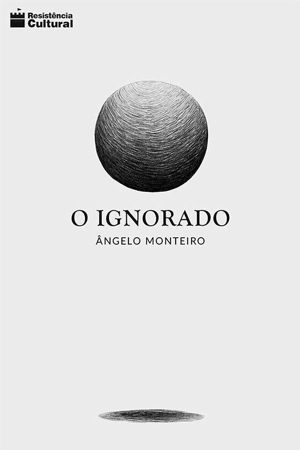 O IGNORADO, de Ângelo Monteiro