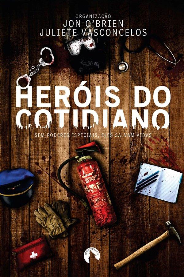 Heróis do Cotidiano: sem poderes especiais, eles salvam vidas