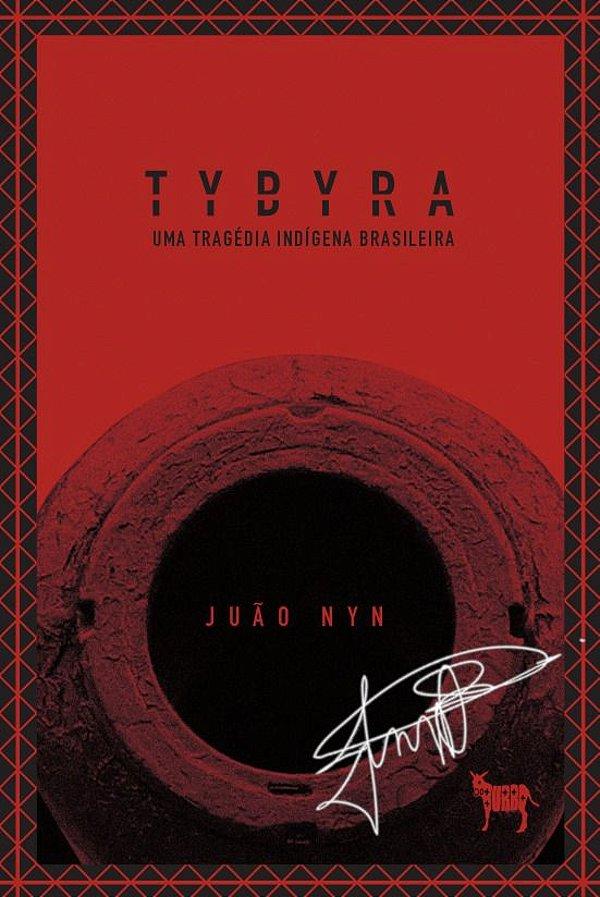 AUTOGRAFADO - TYBYRA - Uma Tragédia Indígena Brasileira - Frete Incluso