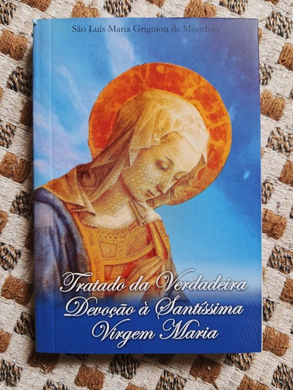 Livro Tratado da Verdadeira Devoção à Santíssima Virgem Maria