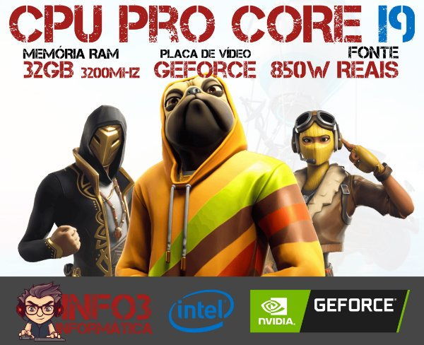 CPU PRO I9 10900KF - 4x 8GB DDR4 3200MHz - 850W REAIS - SSD NVME 1TB - HD SATA 2TB - GEFORCE SELECIONE O MODELO