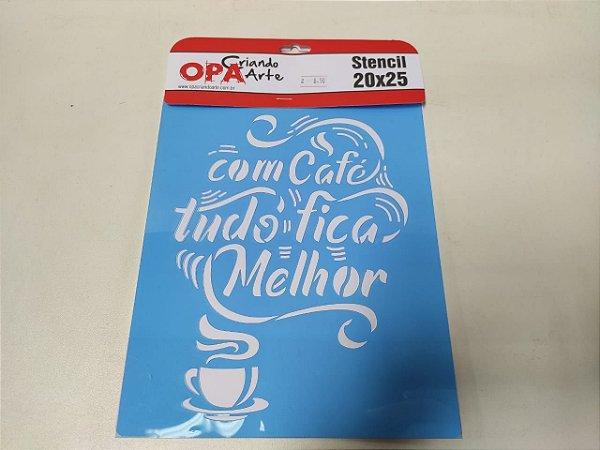 STENCIL OPA 20X25 FRASE COM CAFE