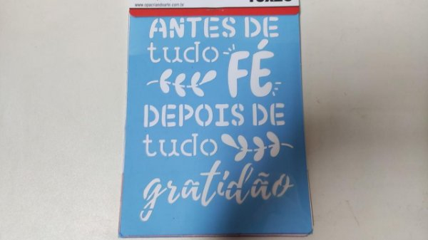 STENCIL 15X20 - FRASE ANTES DE TUDO FÉ