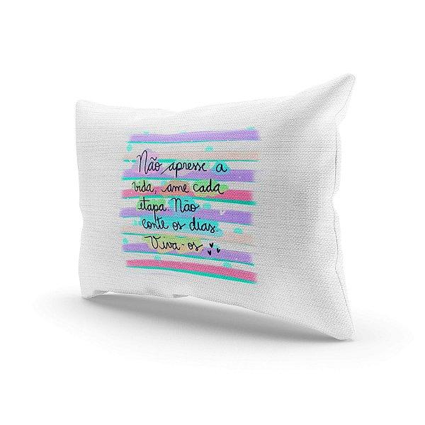 Almofada Decorativa - Não apresse a vida