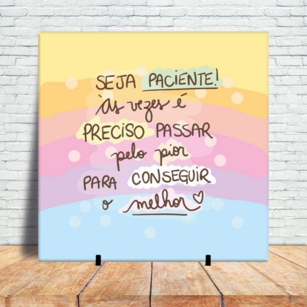Azulejo Decorativo - Seja paciente