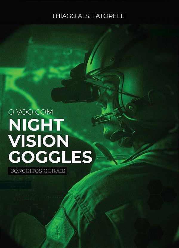 LIVRO O VOO COM NIGHT VISION GOGGLES - FATORELLI