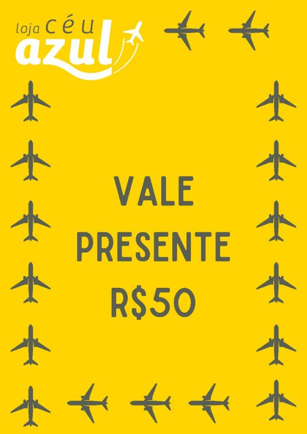 VALE PRESENTE CÉU AZUL - R$50,00