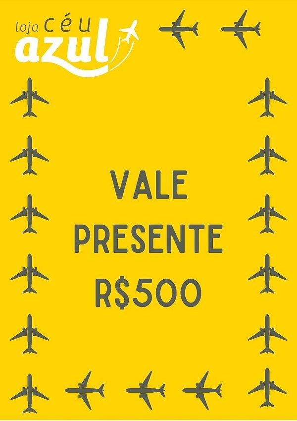 VALE PRESENTE CÉU AZUL - R$500,00