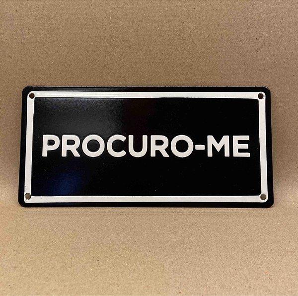 PLACA PROCURO-ME