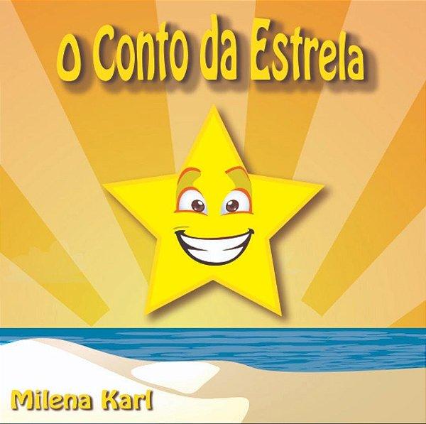 """Livro """" O Conto da Estrela""""  - Autora: Milena Karl"""