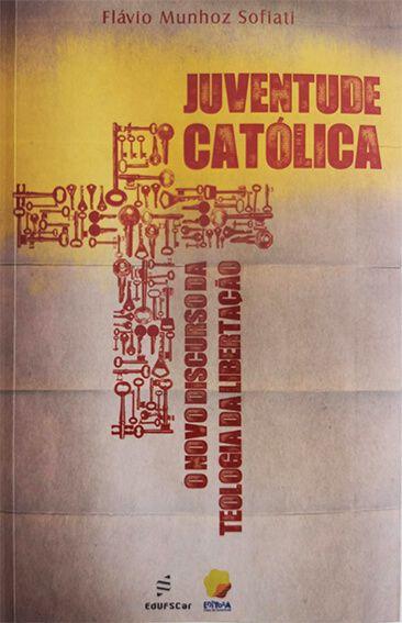 Juventude Católica - o novo discurso da Teologia da Libertação