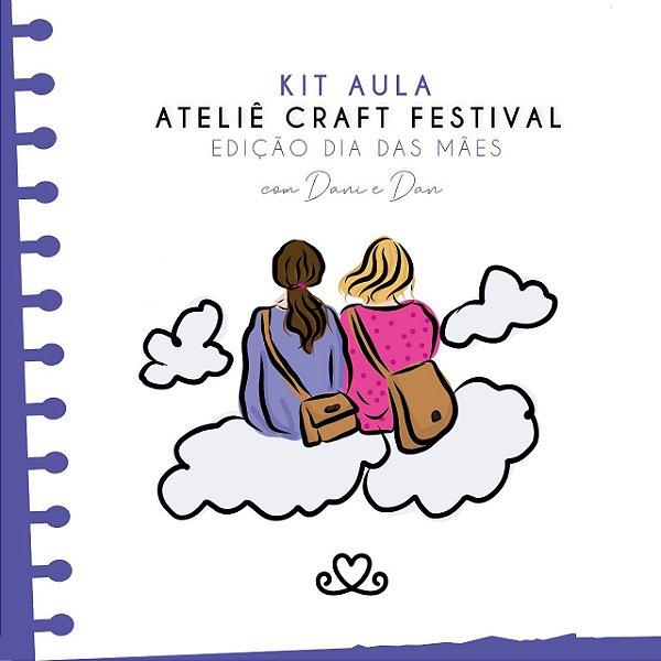 Kit do Ateliê Craft Festival/ Edição Dia das Mães