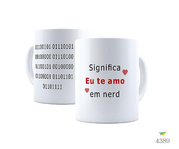 """Caneca """"Te amo em nerd"""""""