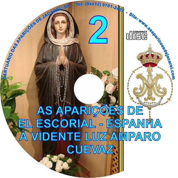 CD  AS APARIÇÕES DE EL ESCORIAL 2 - ESPANHA- A VIDENTE LUZ AMPARO CUEVAZ