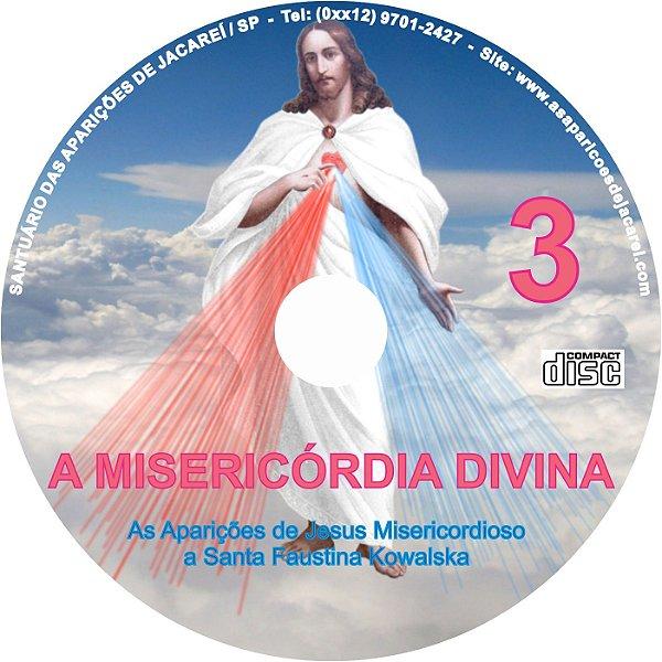 CD A MISERICÓRDIA DIVINA 03 - AS APARIÇÕES DE JESUS MISERICORDIOSO A SANTA FAUSTINA KOWALSKA