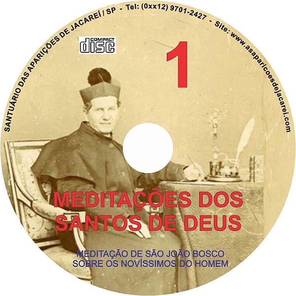 CD MEDITAÇÕES DOS SANTOS DE DEUS 01 ( MEDITAÇÃO DE SÃO JOÃO BOSCO SOBRE OS NOVÍSSIMOS DO HOMEM )
