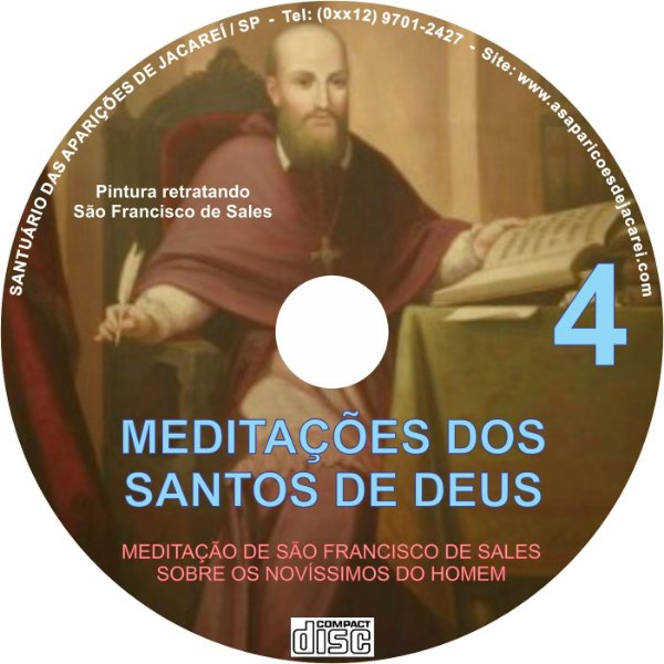 CD MEDITAÇÕES DOS SANTOS DE DEUS 04 ( MEDITAÇÕES DE SÃO FRANCISCO DE SALES SOBRE OS NOVÍSSIMOS DO HOMEM )