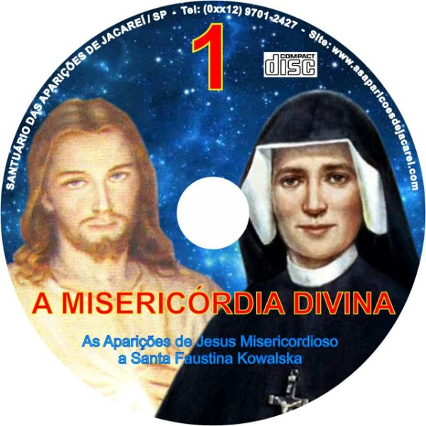 A MISERICÓRDIA DIVINA 1- APARIÇÕES DE JESUS MISERICORDIOSO A SANTA FAUSTINA KOWALSKA