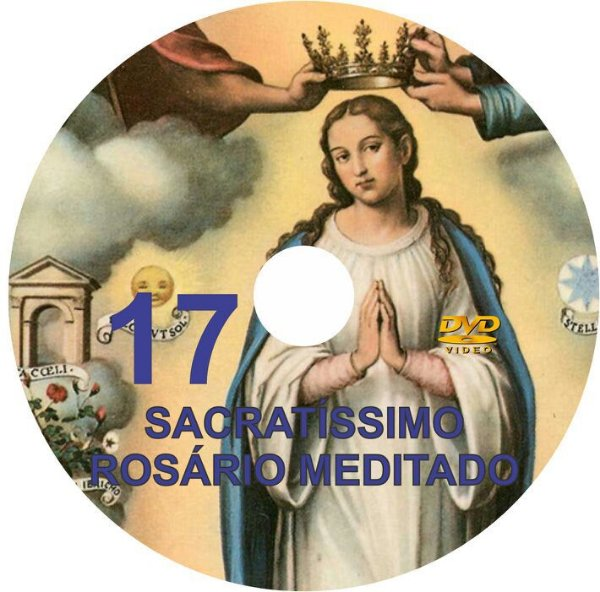 DVD ILUSTRADO- SACRATÍSSIMO ROSÁRIO MEDITADO 17
