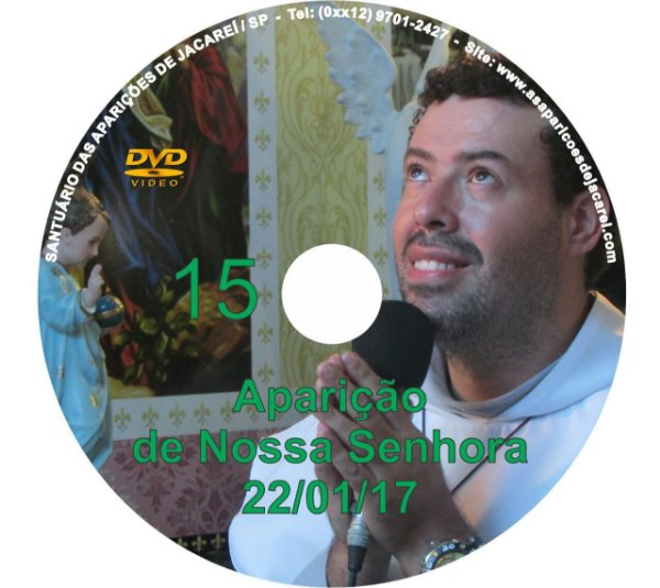 DVD 015- APARIÇÃO DE NOSSA SENHORA 22/01/17