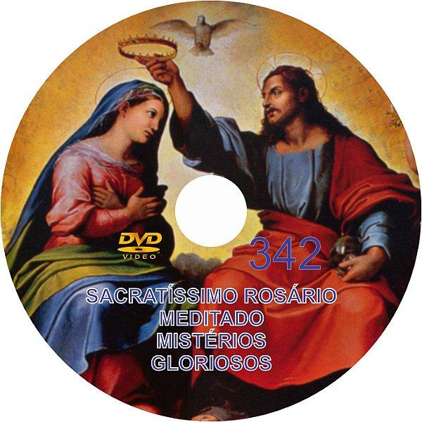 DVD DO SACRATÍSSIMO ROSÁRIO MEDITADO - 342 MISTÉRIOS GLORIOSOS