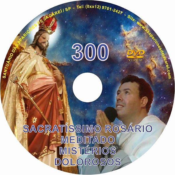 DVD ROSÁRIO MEDITADO 300 - MISTÉRIOS DOLOROSOS