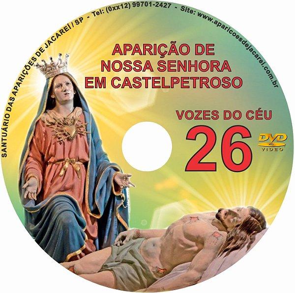 VOZES DO CÉU 26 - AS APARIÇÕES DE NOSSA SENHORA EM CASTELPETROSO