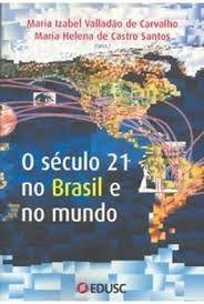 Livro Século 21 no Brasil e no Mundo, o Autor Carvalho (org.), Maria Izabel Valladão de (2006) [seminovo]