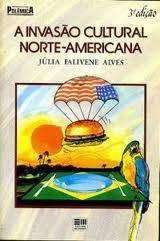 Livro Invasão Cultural Norte-americana, a Autor Alves, Júlia Falivene (1988) [usado]