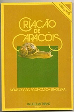 Livro Criaçao de Caracois Autor Ribas, Jaceguay (1986) [usado]