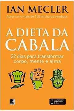 Livro Dieta da Cabala: 22 Dias para Transformar Corpo Mente e Alma Autor Mecler, Ian (2015) [usado]