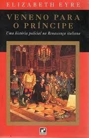 Livro Veneno para o Principe Autor Eyre, Elizabeth (1996) [usado]