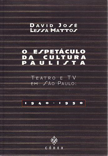 Livro Espetaculo da Cultura Paulista, o Autor Mattos, David Jose Lessa (2002) [usado]