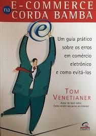Livro E- Commerce na Corda Bamba Autor Venetianer, Tom (2000) [usado]