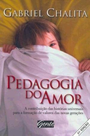 Livro Pedagogia do Amor Autor Chalita, Gabriel (2003) [usado]